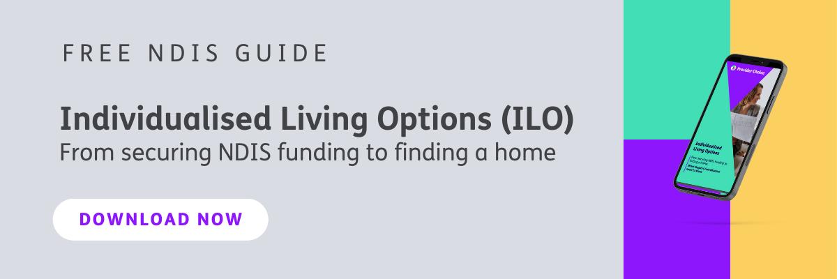 Free NDIS Guide: Individualised Living Options (ILO)